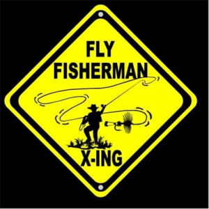 Fly Fisherman X ing Fly Fishing Sign