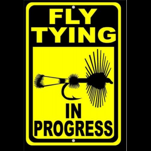 Fly Tying In Progress Sign