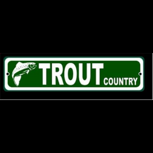 Trout Country Fly Fishing Sign