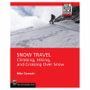 photo: The Mountaineers Books Snow Travel: Climbing, Hiking, and Crossing Over Snow