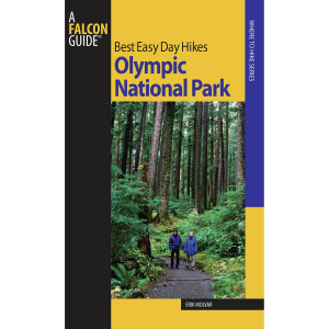 Falcon Guides Best Easy Day Hikes: Olympic National Park - 2nd Edition