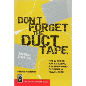 The Mountaineers Books Don't Forget the Duct Tape Book