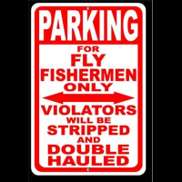 Parking For Fly Fishermen - Stripped Sign (10-6-2017)